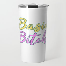 """Cute and simple eye-catching tee design made for every naughty girls out there! """"Basic Bitch"""" design Travel Mug"""