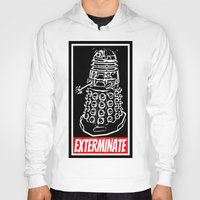 dr who Hoodies featuring EXTERMINATE  |  Dalek  |  Dr. Who by Silvio Ledbetter