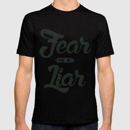 Fear is a Liar T-shirt