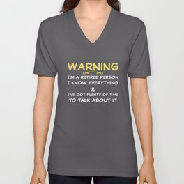 warning i am a retired person i know everything and i have got plenty of time to talk about it grand Unisex V-Neck