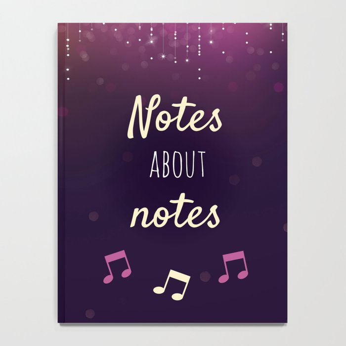 Notes About Notes Notebook