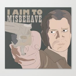 Malcolm Reynolds - I Aim To Misbehave Canvas Print