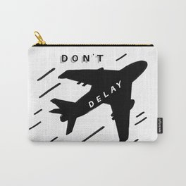 Don't Delay Carry-All Pouch