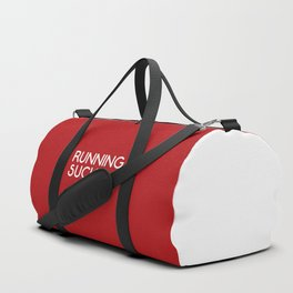 Running Sucks Funny Quote Duffle Bag