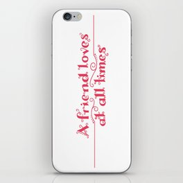 A Friend Loves At All Times iPhone Skin