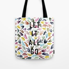 Let it all go Tote Bag