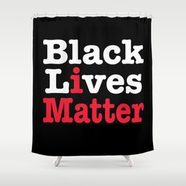 BLACK LIVES MATTER (inverse version) Shower Curtain