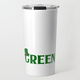 St Patricks Day I'm Not Irish But I Plan On Drinking Until I Pee Green Travel Mug