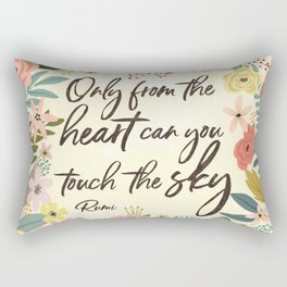 Only from the heart can you touch the sky. Rumi Quote Rectangular Pillow