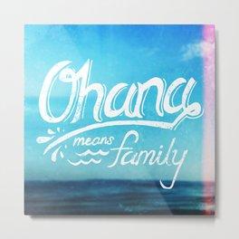 Ohana Metal Print