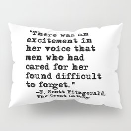 Excitement in her voice ― Fitzgerald quote Pillow Sham