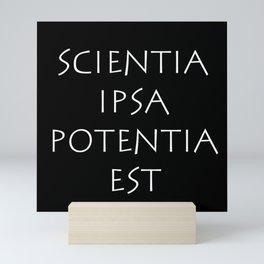 Scientia ipsa potentia est Mini Art Print