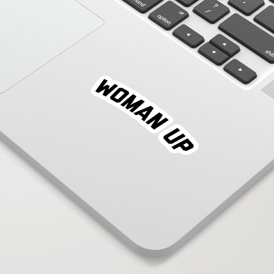 Woman Up Funny Quote by envyart