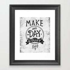 Make Each Day Count Framed Art Print