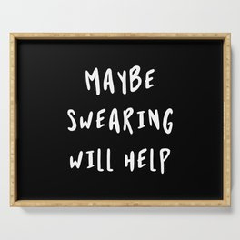 Maybe Swearing Will Help Serving Tray