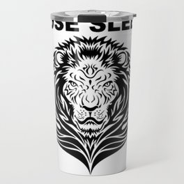 Lions Do Not Lose Sleep Over The Opinions Of Sheep Travel Mug