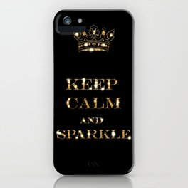 Keep calm and Sparkle- Gold Glitter effect on Black Background iPhone Case