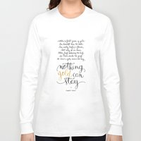 stay gold Long Sleeve T-shirts featuring Nothing gold can stay by Earthlightened