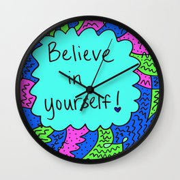 Believe in yourself! Wall Clock