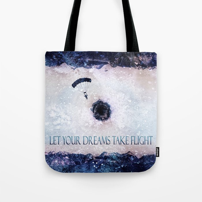 Let Your Dreams Take Flight Tote Bag