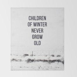 Children Of winter never grow old (snow) Throw Blanket