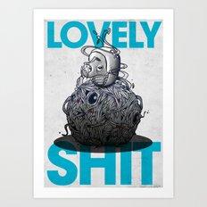 Lovely Shit Art Print