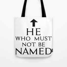 He Who Must Not Be Named Tote Bag