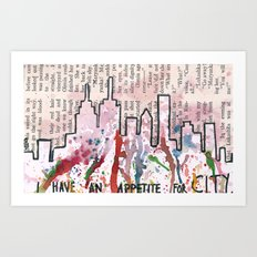 I HAVE AN APPETITE FOR CITY Art Print