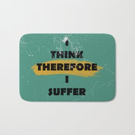 I think therefore I suffer (grunge) Bath Mat