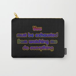 "Funny ""Watch Me Do Everything"" Joke Carry-All Pouch"