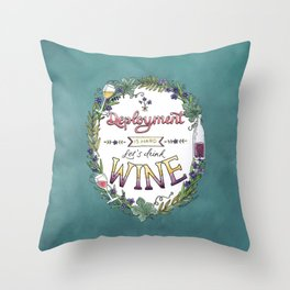 Deployment is Hard. Let's Drink Wine. Throw Pillow