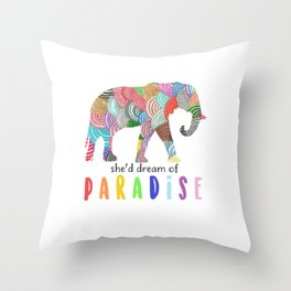 She'd dreamf of paradise Throw Pillow