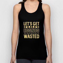 Eggnog Wasted Unisex Tank Top