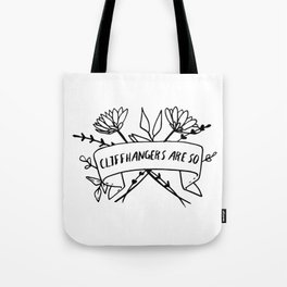 Cliffhangers Are So Tote Bag
