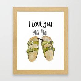 I Love You More Than My Birks Framed Art Print