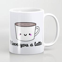 I Love You A Latte Coffee Mug