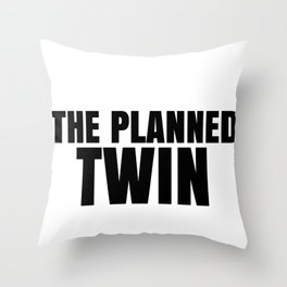 Fun Twins The Planned Twin Throw Pillow