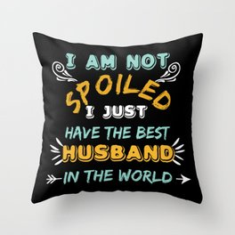Spoiled Wife Funny Throw Pillow