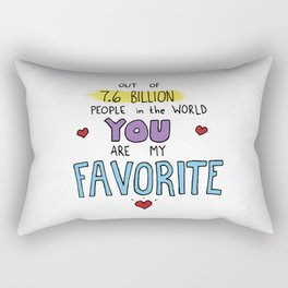 You are my favorite Rectangular Pillow
