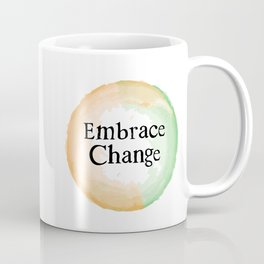 Embrace Change Coffee Mug