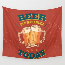 Beer is what i need today, vintage poster, red Wall Tapestry
