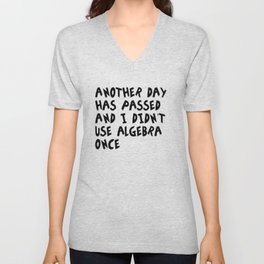 Another Day Has Passed I Didn't Use Algebra Unisex V-Neck