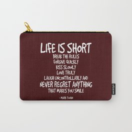 Life is Short Quote - Mark Twain Carry-All Pouch