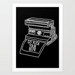 Go Fuck Your Selife Art Print