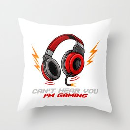 Can't Hear You I'm Gaming - Video Gamer Headset Throw Pillow