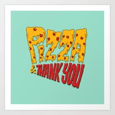 Pizza and Thank You Art Print