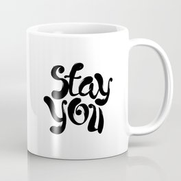 Stay You black and white contemporary minimalism typography design home wall decor bedroom Coffee Mug