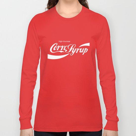 High Fructose Corn Syrup Long Sleeve T-shirt
