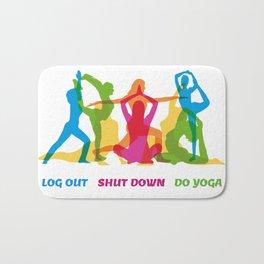 Log Out Shut Down Do Yoga Bath Mat