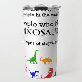 10 Types of People (Dinosaurs) Travel Mug